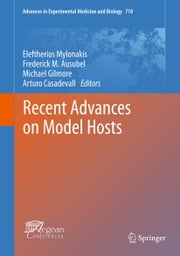 Recent Advances on Model Hosts ebook by Eleftherios Mylonakis,Frederick M. Ausubel,Michael Gilmore,Arturo Casadevall