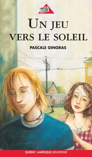 Un jeu vers le soleil ebook by Pascale Gingras