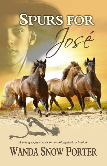 Spurs for José ebook by Wanda Snow Porter