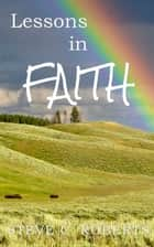 Lessons in Faith ebook by Steve C. Roberts