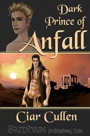 The Dark Prince of Anfall ebook by Ciar Cullen