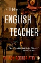 The English Teacher ebook by Philip Simpson,Yiftach Reicher Atir