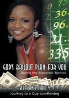 God's Bailout Plan for You ebook by Stephanie Jasmin