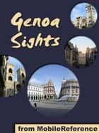 Genoa Sights: a travel guide to the top 25+ attractions in Genoa, Italy (Mobi Sights) ebook by MobileReference