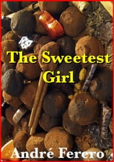The Sweetest Girl ebook by André Ferero