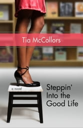 Steppin' into the Good Life ebook by Tia McCollors