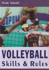 Volleyball Skills & Rules ebook by Vivek Solanki