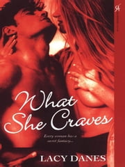 What She Craves ebook by Danes, Lacy