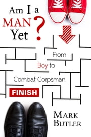 Am I a Man Yet? ebook by Mark Butler