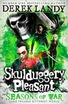 Seasons of War (Skulduggery Pleasant, Book 13) ebook by Derek Landy