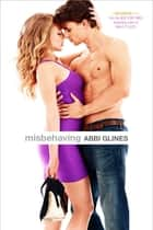 Misbehaving ebook by Abbi Glines