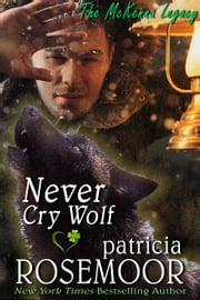 Never Cry Wolf ebook by Patricia Rosemoor