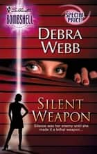 Silent Weapon ebook by Debra Webb