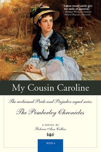 My Cousin Caroline - The acclaimed Pride and Prejudice sequel series The Pemberley Chronicles Book 6 ebook by Rebecca  Collins