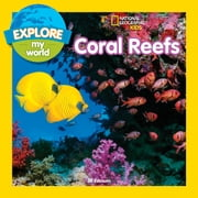 Explore My World: Coral Reefs