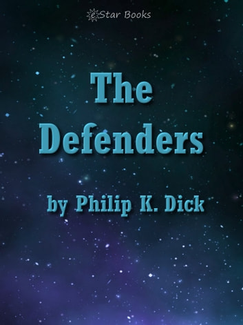 The Defenders ebook by Philip K Dick