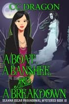 A Boat, a Banshee, and a Breakdown - Deanna Oscar Paranormal Mystery, #10 ebook by
