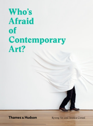 Who's Afraid of Contemporary Art? ebook by Kyung An,Jessica Cerasi