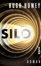Silo - Roman eBook by Hugh Howey, Johanna Nickel, Gaby Wurster