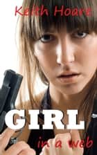 Girl in a Web ebook by Keith Hoare