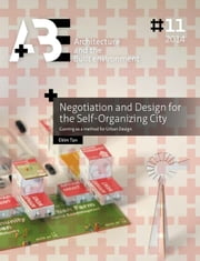 Negotiation and Design for the Self-Organizing City - Gaming as a method for Urban Design ebook by Ekim Tan