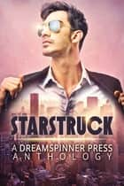 Starstruck ebook by L.A. Merrill, Jay Starre, George Loveland,...