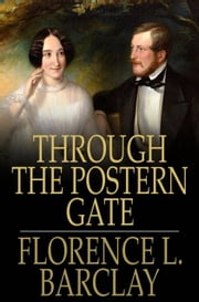 Through the Postern Gate (Illustrated) (Romance Cottage Book 4)