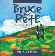Bruce and Pete Get Healthy ebook by Kelly Allanson