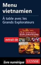 Menu vietnamien - À table avec les Grands Explorateurs ebook by François Picard, Cécile Clocheret