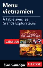 Menu vietnamien - À table avec les Grands Explorateurs ebook by François Picard,Cécile Clocheret