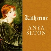 Katherine - A Novel audiobook by Anya Seton