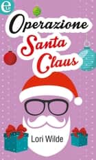 Operazione Santa Claus ebook by Lori Wilde