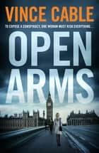 Open Arms ebook by Vince Cable
