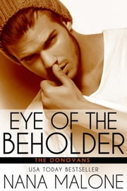 Eye of the Beholder - New Adult Romance ebook by Nana Malone