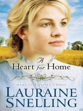Heart for Home, A (Home to Blessing Book #3) ebook by Lauraine Snelling