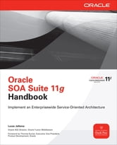 Oracle SOA Suite 11g Handbook ebook by Lucas Jellema