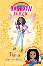 Tiana the Toy Fairy - Toys AndMe Special Edition ebook by Daisy Meadows, Georgie Ripper