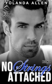 No Strings Attached Book 1 (A Sexy Romance Duology) ebook by Yolanda Allen