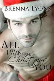 All I Want For Christmas Is You ebook by Lyons, Brenna