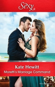 Moretti's Marriage Command ebook by Kate Hewitt