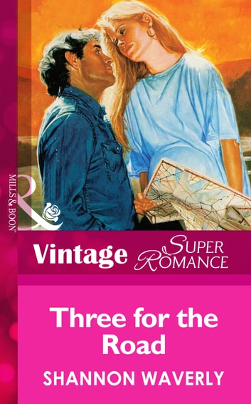 Three For The Road (Mills & Boon Vintage Superromance) ebook by Shannon Waverly