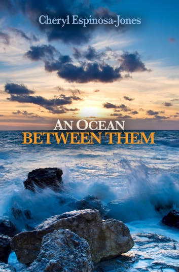 An Ocean Between Them ebook by Cheryl Espinosa-Jones