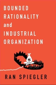 Bounded Rationality and Industrial Organization ebook by Ran Spiegler