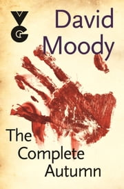 The Complete Autumn ebook by David Moody