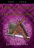 Ladies, Lasses and Chevaleresses - The Loch Carron Series, #5 ebook by Janet Heads