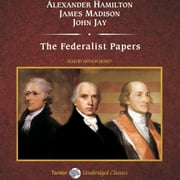 The Federalist Papers audiobook by Alexander Hamilton, John Jay, James Madison