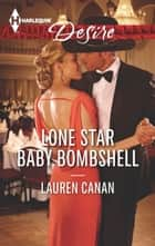 Lone Star Baby Bombshell eBook by Lauren Canan