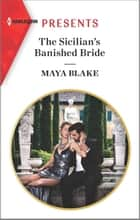 The Sicilian's Banished Bride - Escape with this Sicilian Marriage of Covenience Romance ebook by Maya Blake