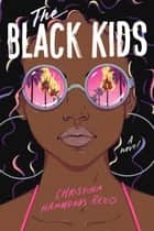 The Black Kids eBook by Christina Hammonds Reed