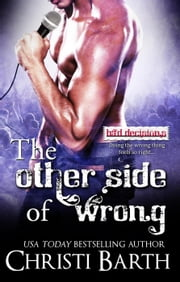 The Other Side of Wrong - Bad Decisions, #3 ebook by Christi Barth